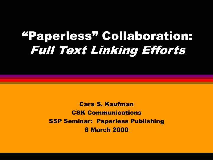 paperless collaboration full text linking efforts n.