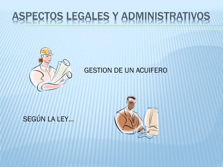 Aspectos legales y administrativos