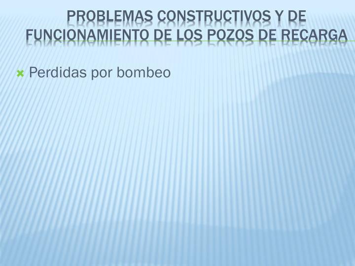Problemas constructivos y de funcionamiento de los pozos de recarga