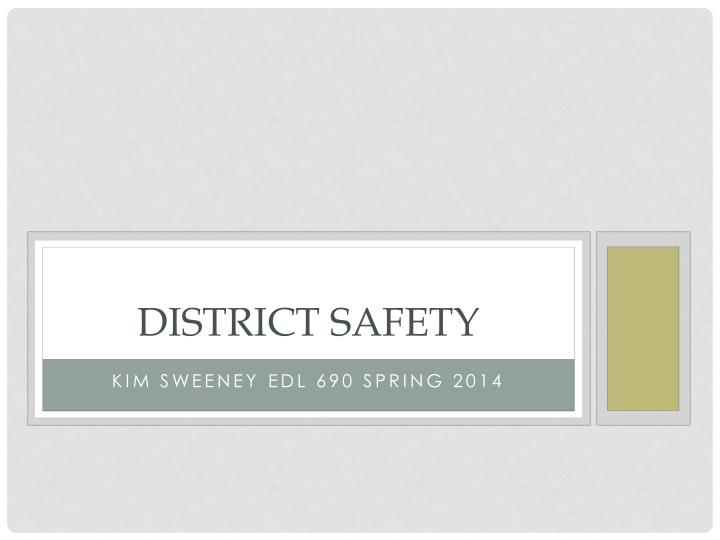 district safety n.