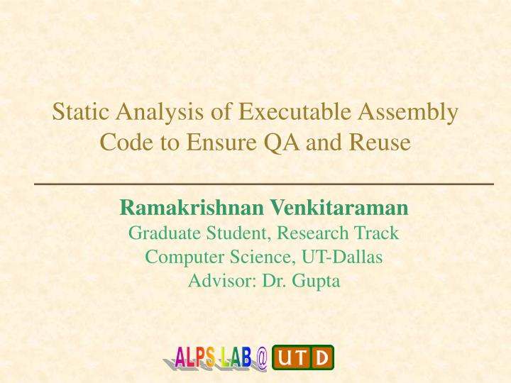 static analysis of executable assembly code to ensure qa and reuse n.