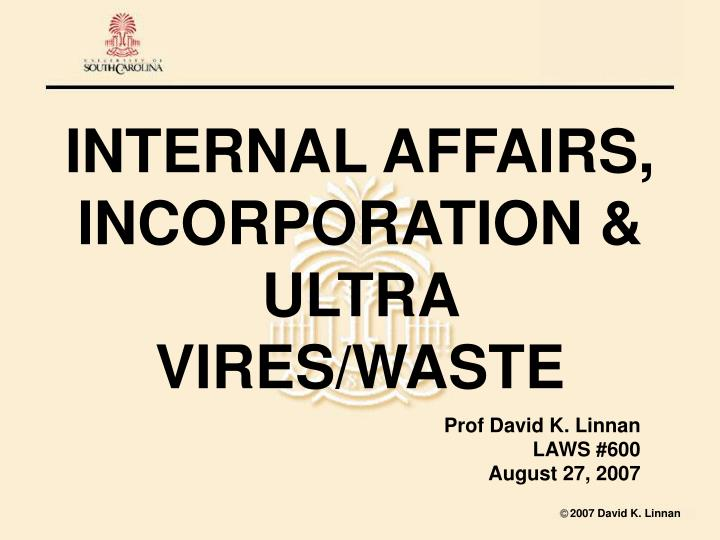 internal affairs incorporation ultra vires waste n.