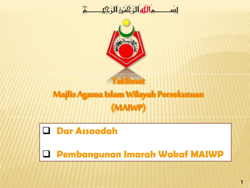 Ppt Taklimat Majlis Agama Islam Wilayah Persekutuan Maiwp Powerpoint Presentation Id 6164673