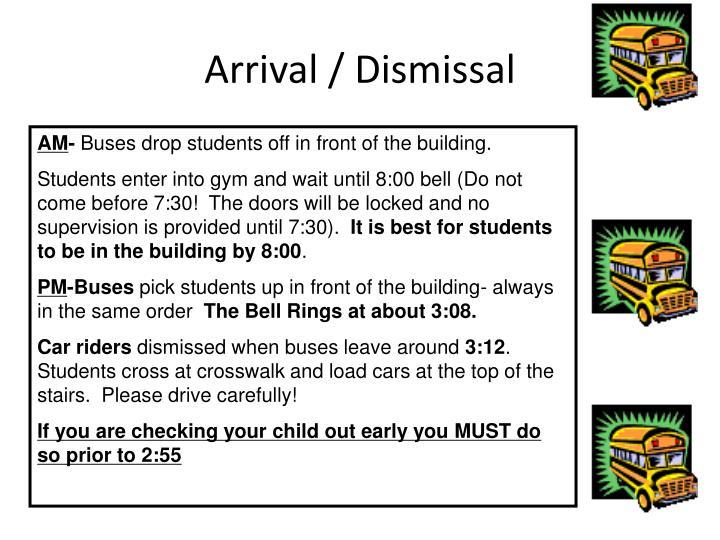Arrival / Dismissal