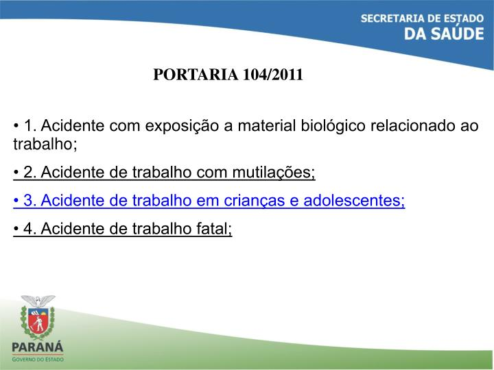 • 1. Acidente com exposição a material biológico relacionado ao trabalho;