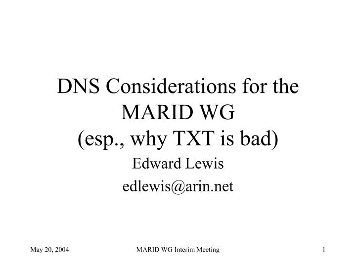 dns considerations for the marid wg esp why txt is bad n.