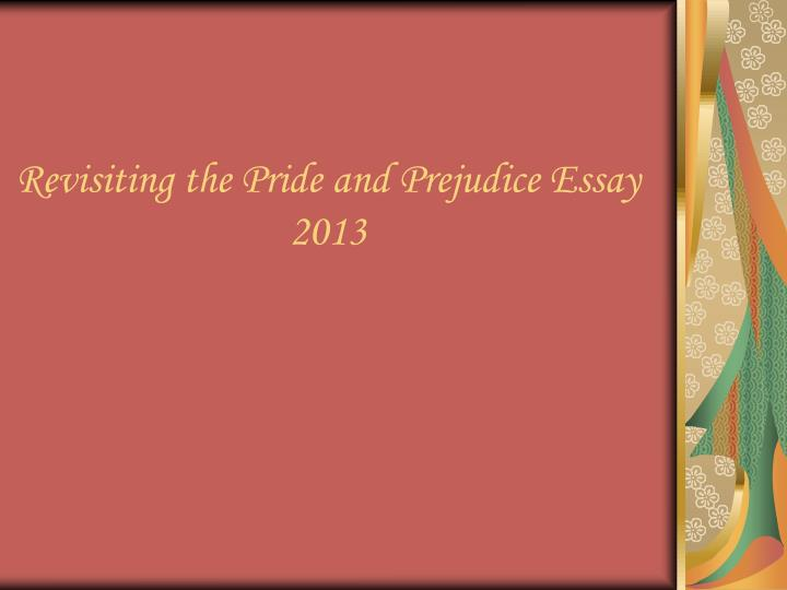 revisiting the pride and prejudice essay 2013 n.
