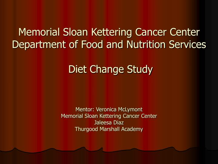 memorial sloan kettering cancer center department of food and nutrition services diet change study n.
