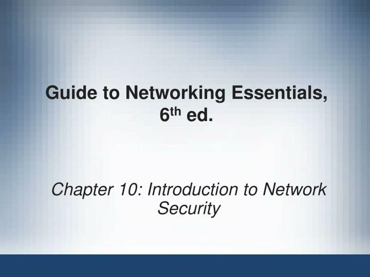 guide to networking essentials 6 th ed n.