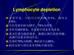 lymphocyte depletion