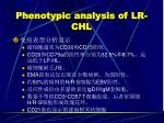 phenotypic analysis of lr chl