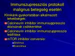 immunszupresszi s protokoll malignus betegs g eset n1