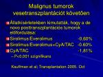 malignus tumorok vesetranszplant ci t k vet en4