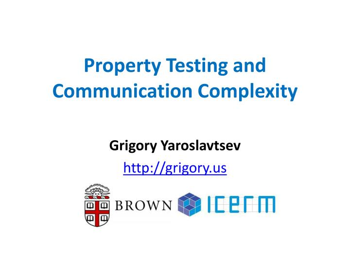 property testing and communication complexity n.