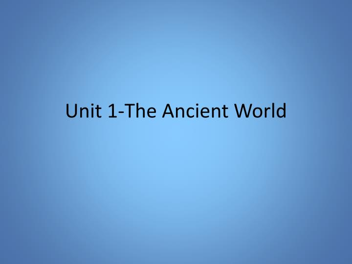 unit 1 the ancient world n.
