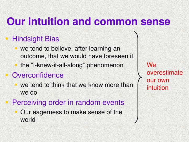 Our intuition and common sense