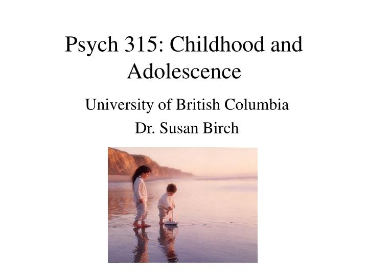 psych 315 childhood and adolescence n.