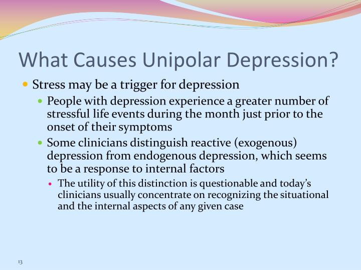 What Causes Unipolar Depression?