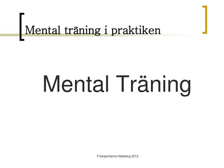 Mental tr ning i praktiken