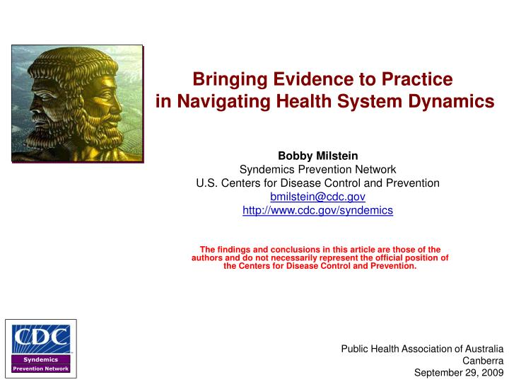 bringing evidence to practice in navigating health system dynamics n.