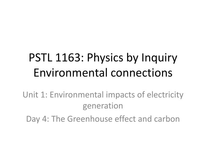 Pstl 1163 physics by inquiry environmental connections