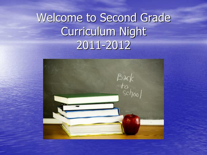 welcome to second grade curriculum night 2011 2012 n.