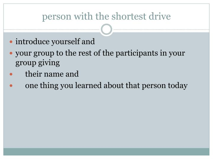 person with the shortest drive
