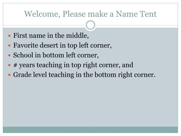 Welcome please make a name tent