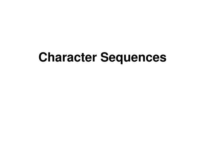 character sequences n.