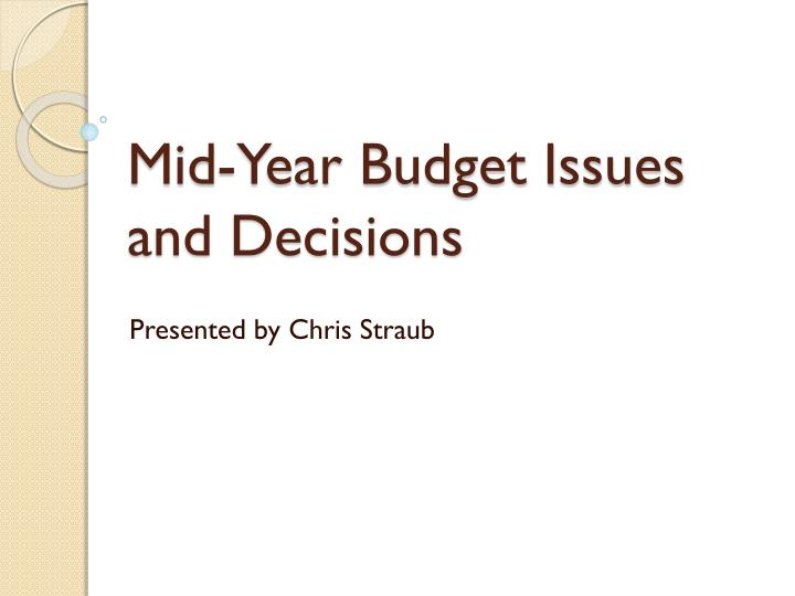 mid year budget issues and decisions n.