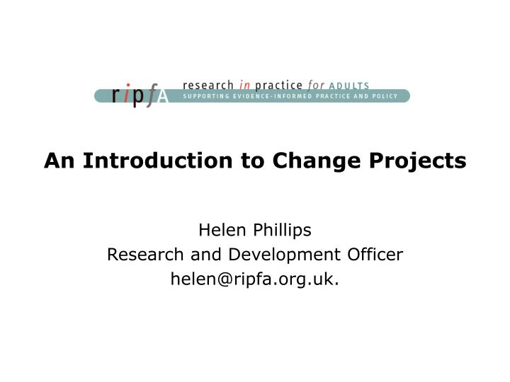 an introduction to change projects n.