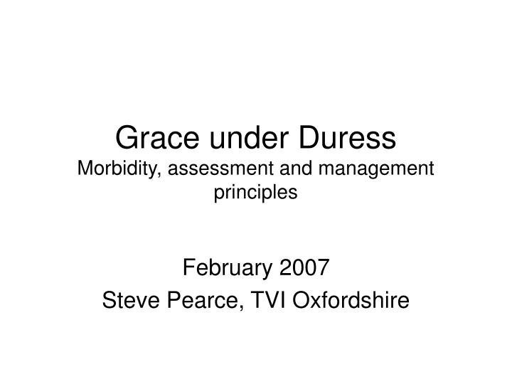 grace under duress morbidity assessment and management principles n.