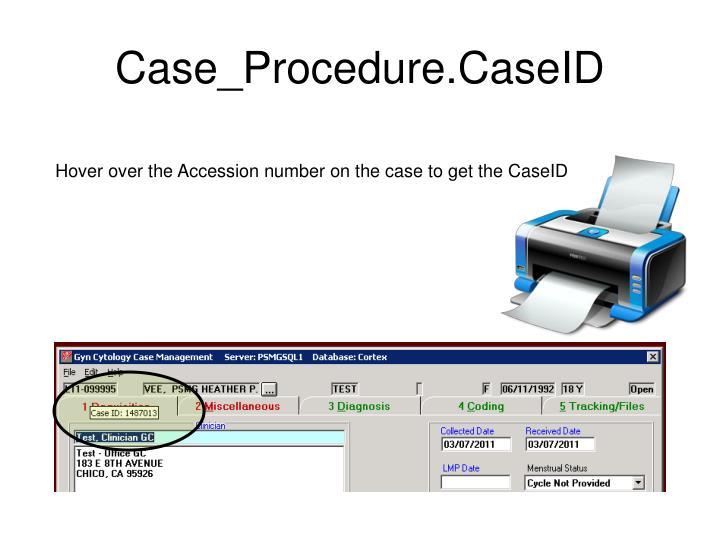 Case_Procedure.CaseID