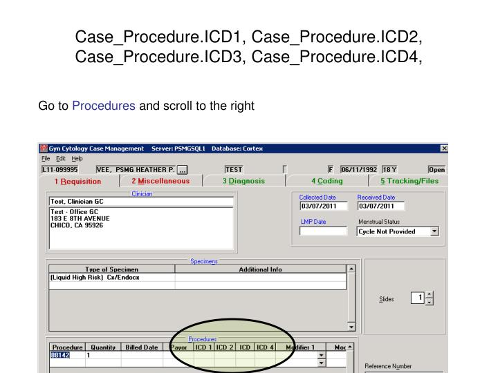 Case_Procedure.ICD1, Case_Procedure.ICD2, Case_Procedure.ICD3, Case_Procedure.ICD4,