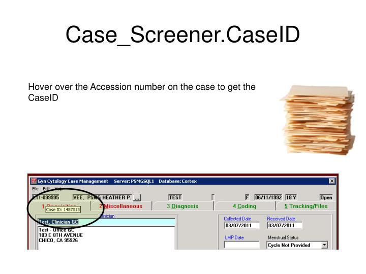 Case_Screener.CaseID