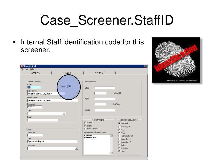 Case_Screener.StaffID