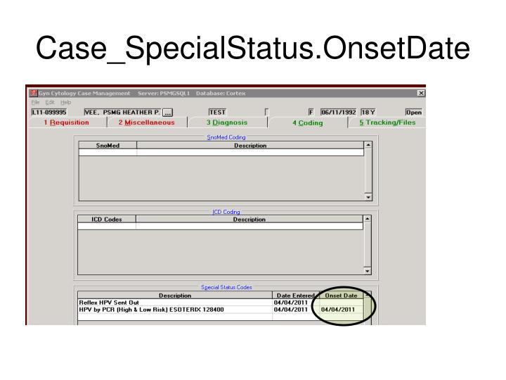 Case_SpecialStatus.OnsetDate
