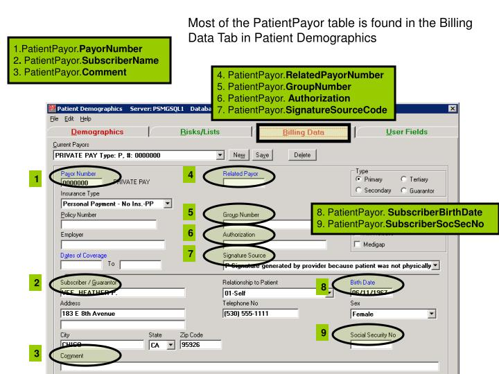 Most of the PatientPayor table is found in the Billing Data Tab in Patient Demographics