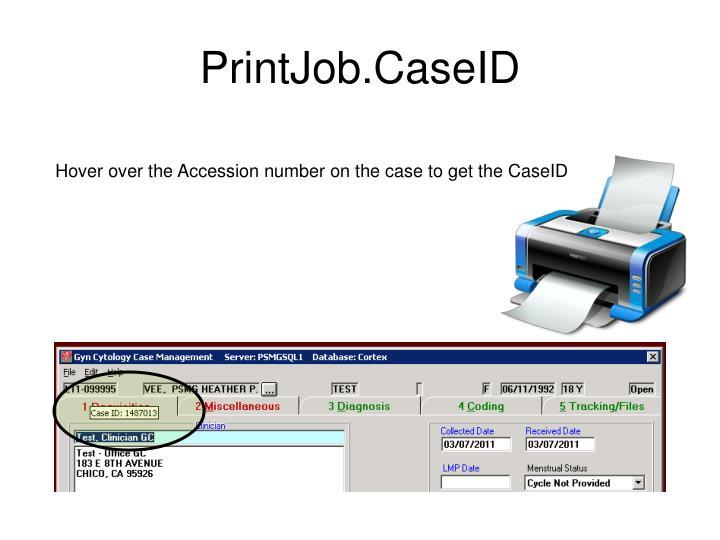 PrintJob.CaseID