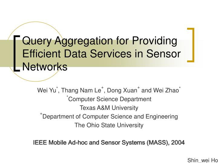 query aggregation for providing efficient data services in sensor networks n.