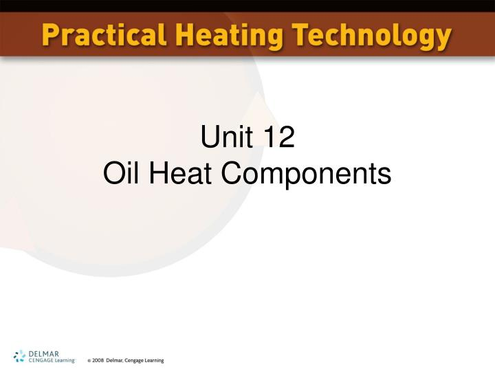 unit 12 oil heat components n.