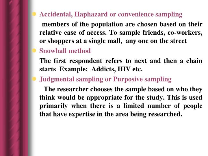 Accidental, Haphazard or convenience sampling