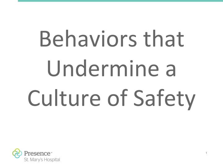 behaviors that undermine a culture of safety n.