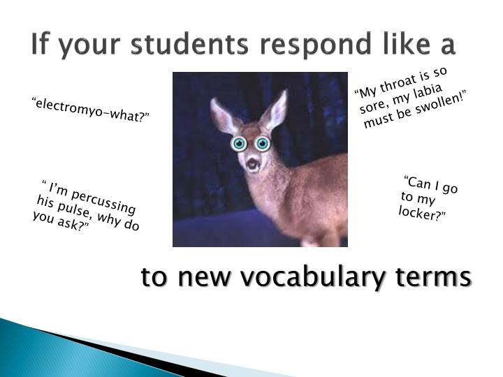 if your students respond like a n.