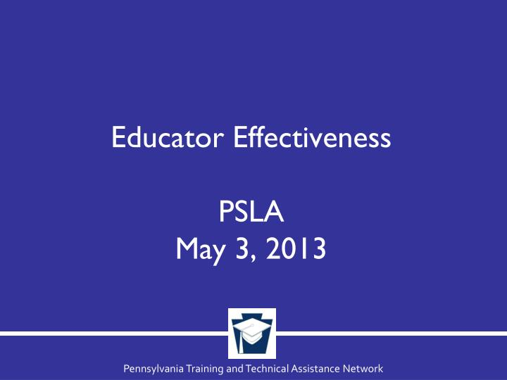 educator effectiveness psla may 3 2013 n.