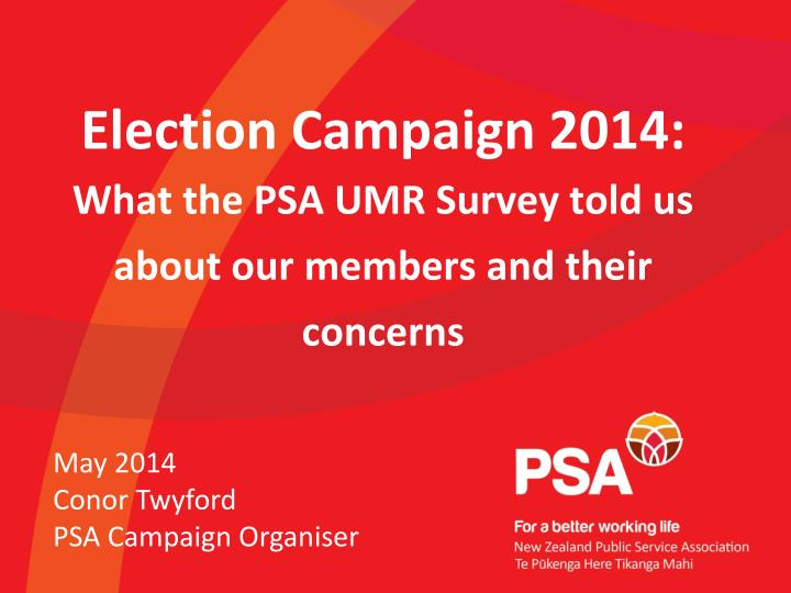 election campaign 2014 what the psa umr survey told us about our members and their concerns