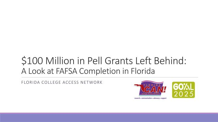 100 million in pell grants left behind a look at fafsa completion in florida n.