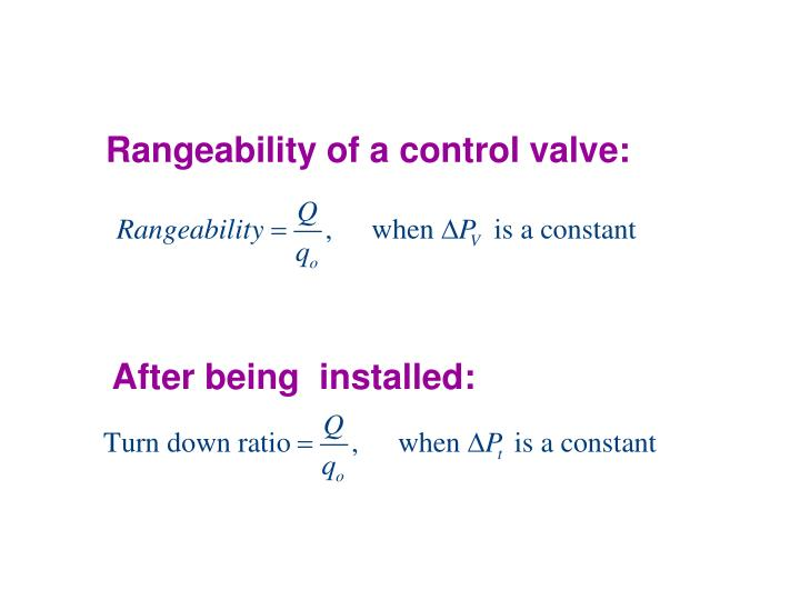 Rangeability of a control valve: