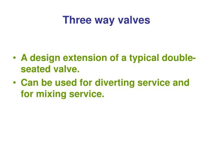 Three way valves