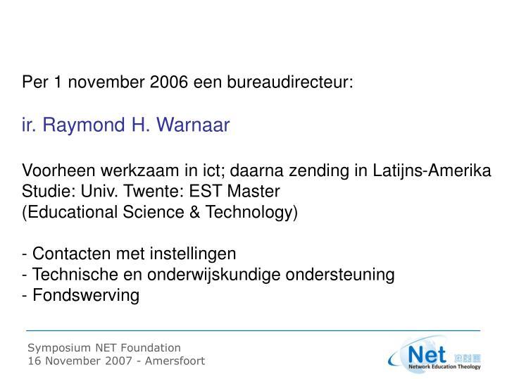 Per 1 november 2006 een bureaudirecteur: